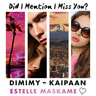 Estelle Maskame - DIMIMY – Kaipaan – Did I Mention I Miss You?
