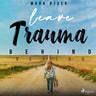 Leave Trauma Behind - äänikirja