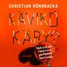 Christian Rönnbacka - Kävikö käry? – Vakuutusetsivien parhaat tarinat