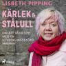 Lisbeth Pipping - Kärlek och stålull: om att växa upp med en utvecklingsstörd mamma