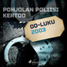 Pohjolan poliisi kertoo 2003 - äänikirja