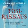 Caroline Kepnes - Tosirakkaus