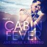Ane-Marie Kjeldberg - Cabin Fever 6: Freyja's Lair