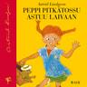 Astrid Lindgren - Peppi Pitkätossu astuu laivaan (uusi suomennos)