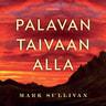 Mark Sullivan - Palavan taivaan alla