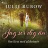 Julie Rubow - Jag ser dig än - Om livet med alzheimer