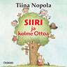 Tiina Nopola - Siiri ja kolme Ottoa