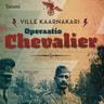 Operaatio Chevalier - äänikirja
