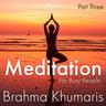 Meditation For Busy People – Part Three - äänikirja