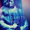 Camille Bech - Begärets pris - erotisk novell