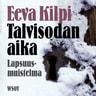 Eeva Kilpi - Talvisodan aika