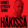 Häkissä – Hannes Hyvösen tarina - äänikirja