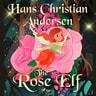Hans Christian Andersen - The Rose Elf