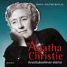 Agatha Christie – Arvoituksellinen elämä - äänikirja