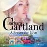 Barbara Cartland - A Prayer for Love (Barbara Cartland's Pink Collection 98)