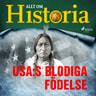 Allt om Historia - USA:s blodiga födelse