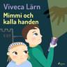 Viveca Lärn - Mimmi och kalla handen