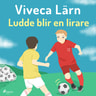 Viveca Lärn - Ludde blir en lirare