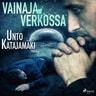 Unto Katajamäki - Vainaja verkossa