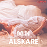 Kustantajan työryhmä - Min älskare - erotiska noveller
