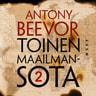 Antony Beevor - Toinen maailmansota, osa 2