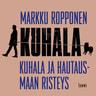 Markku Ropponen - Kuhala ja hautausmaan risteys