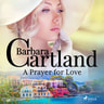 A Prayer for Love (Barbara Cartland's Pink Collection 98) - äänikirja