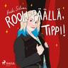 Heidi Silvan - Rooli päällä, Tippi