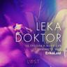 Leka doktor - 10 erotiska noveller i samarbete med Erika Lust - äänikirja