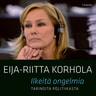 Eija-Riitta Korhola - Ilkeitä ongelmia – Tarinoita politiikasta