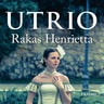 Kaari Utrio - Rakas Henrietta