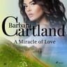 Barbara Cartland - A Miracle of Love (Barbara Cartland's Pink Collection 88)