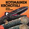 Jukka Parkkinen - Kotimainen krokotiili