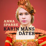 Anna Sparre - Karin Måns dåter