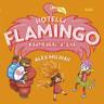 Hotelli Flamingo: Karnevaalirieha - äänikirja