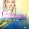 Barbara Cartland - A Wilder Kind of Love (Barbara Cartland's Pink Collection 116)