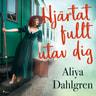 Aliya Dahlgren - Hjärtat fullt utav dig