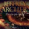 Jeffrey Archer - Precis på öret