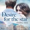 Averil Ives - Desire for the Star