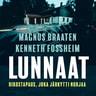 Magnus Braaten ja Kenneth Fossheim - Lunnaat – Rikostapaus, joka järkytti Norjaa