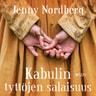 Jenny Nordberg - Kabulin tyttöjen salaisuus