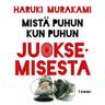 Haruki Murakami - Mistä puhun kun puhun juoksemisesta
