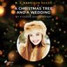 B. J. Harrison Reads A Christmas Tree and a Wedding - äänikirja