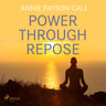 Power Through Repose - äänikirja