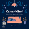 Kalsarikänni – Suomalainen opas hyvään elämään - äänikirja