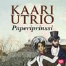 Kaari Utrio - Paperiprinssi