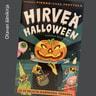Hirveä Halloween ja 69 muuta karmivaa tarinaa - äänikirja