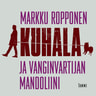 Markku Ropponen - Kuhala ja vanginvartijan mandoliini