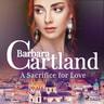 A Sacrifice for Love (Barbara Cartland's Pink Collection 105) - äänikirja