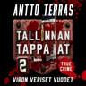 Antto Terras - Tallinnan tappajat 2 – Viron veriset vuodet